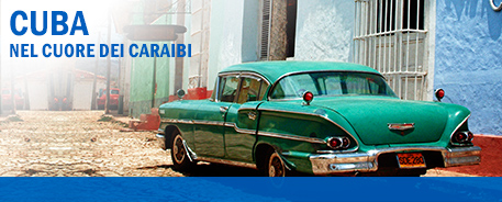Scopri le nostre offerte a Cuba